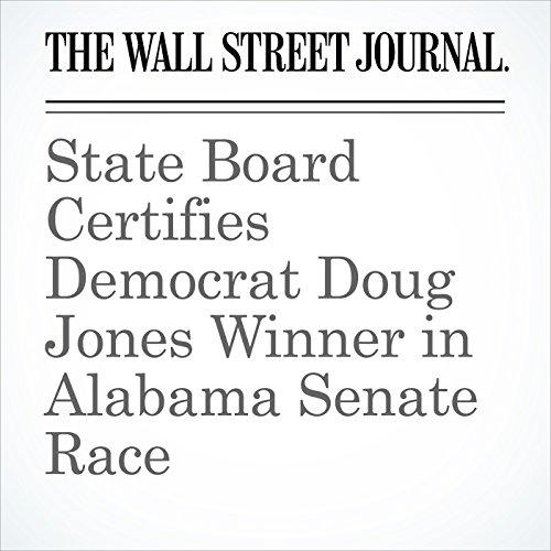 State Board Certifies Democrat Doug Jones Winner in Alabama Senate Race copertina