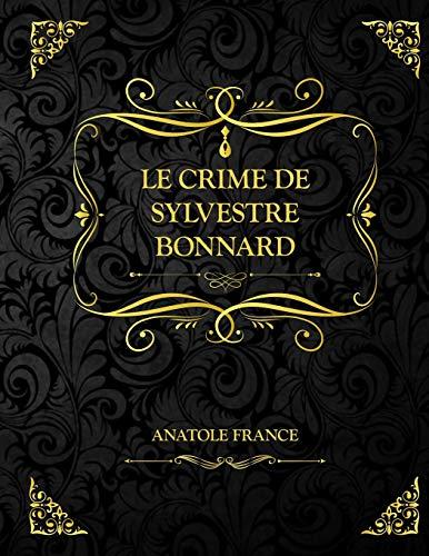 Le crime de Sylvestre Bonnard: Anatole France