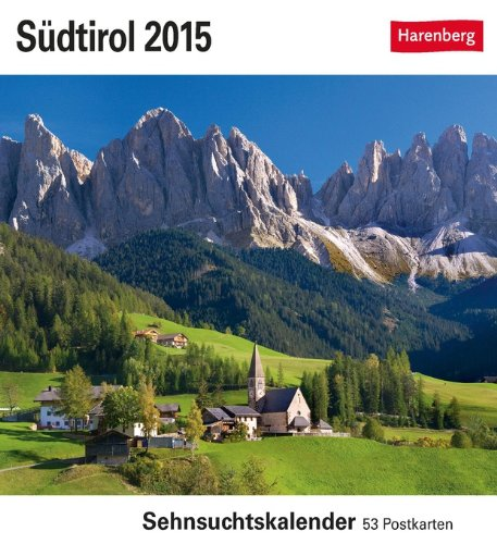 Südtirol Sehnsuchtskalender 2015: Sehnsuchtskalender, 53 Postkarten<br>
