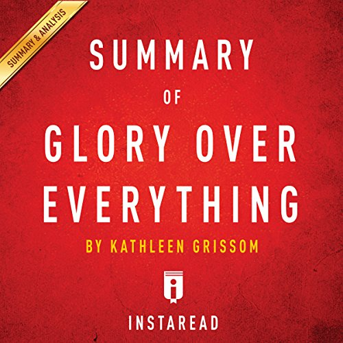 『Summary of Glory over Everything by Kathleen Grissom | Includes Analysis』のカバーアート