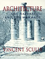 Architecture: The Natural and the Manmade