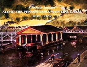 A picture-journey along the Pennsylvania Main Line canal, 1826-1857