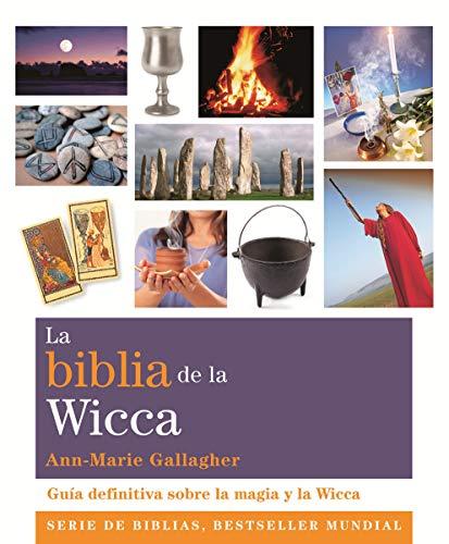 La Biblia De La Wicca: Guía definitiva sobre la magia y la Wicca (Biblias)