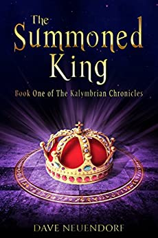 The Summoned King: Book One of The Kalymbrian Chronicles by [Dave Neuendorf]
