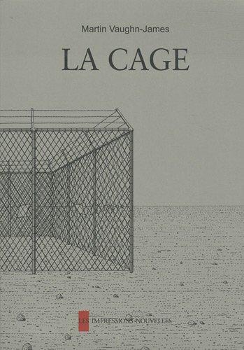 La Cage suivi de La construction de la cage
