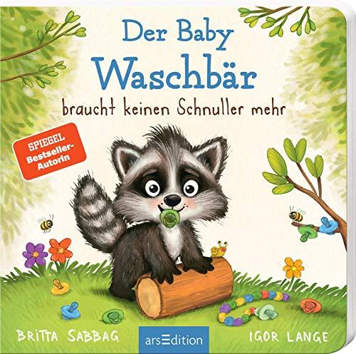 Der Baby Waschbär braucht keinen Schnuller mehr (Der kleine Waschbär)