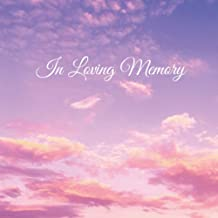In Loving Memory Guest Book: A Keepsake Memory Guests Sign In Book For Funeral, Memorial Service, Condolence, Celebration ...