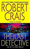 The Last Detective (An Elvis Cole and Joe Pike Novel)