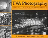 TVA Photography: Thirty Years of Life in the Tennessee Valley
