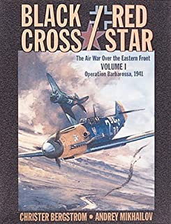 Black Cross / Red Star: The Air War Over the Eastern Front, Vol. 1:  Operation Barbarossa, 1941