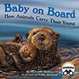 Baby on Board: An Engaging Baby Animal Book for Kids (Includes Vocabulary, Matching Games, and STEM/STEAM Activities)