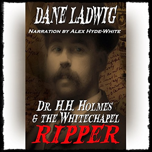 Dr. H.H. Holmes and The Whitechapel Ripper audiobook cover art