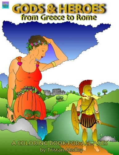 Gods & Heroes from Greece to Rome: A Coloring Book for All Ages