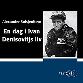 En dag i Ivan Denisovitjs liv [One Day in the Life of Ivan Denisovich] [Danish Edition]                   By:                                                                                                                                 Alexander Solsjenitsyn                               Narrated by:                                                                                                                                 Bent Otto Hansen                      Length: 5 hrs and 33 mins     Not rated yet     Overall 0.0