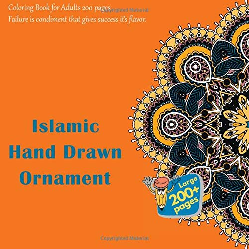 Islamic Hand Drawn Ornament Coloring Book for Adults 200 pages - 'Failure is condiment that gives success it's flavor. (Mandala)