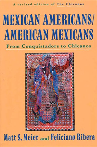 Mexican Americans/American Mexicans: From Conquistadors...
