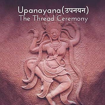 Upanayana(उपनयन): The Thread Ceremony