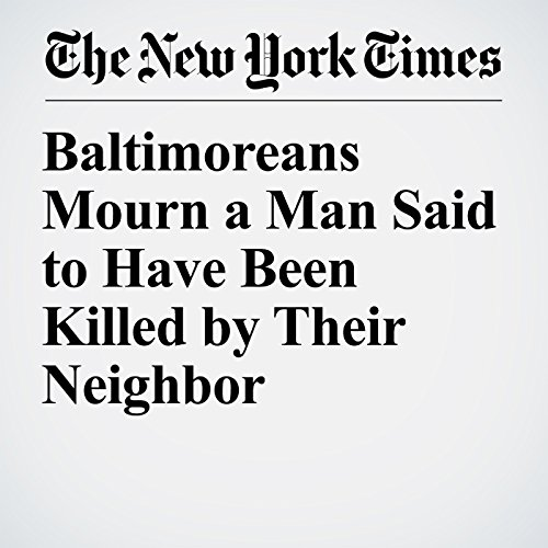 Baltimoreans Mourn a Man Said to Have Been Killed by Their Neighbor copertina
