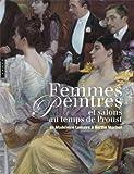 Femmes peintres et salons au temps de Proust - De Madeleine Lemaire à Berthe Morisot