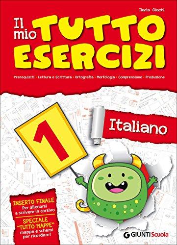 Il mio tutto esercizi italiano. Per la Scuola elementare (Vol. 1)