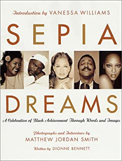 Sepia Dreams: A Celebration of Black Achievement Through Words and Images