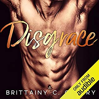 Disgrace                   By:                                                                                                                                 Brittainy C. Cherry                               Narrated by:                                                                                                                                 Amanda Leigh Cobb,                                                                                        James Cavenaugh                      Length: 10 hrs and 53 mins     853 ratings     Overall 4.7