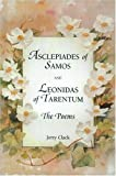 [Asclepiades of Samos and Leonidas of Tarentum: The Poems] [By: Clack, Jerry] [June, 1999]