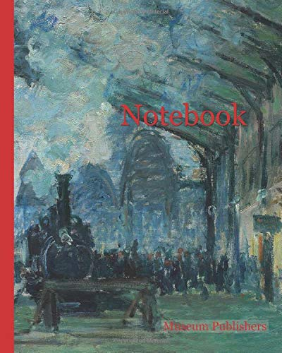 Notebook: Arrival of the Normandy Train Gare Saint-Lazare 1877 Claude Monet