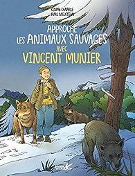 Approche les animaux sauvages avec Vincent Munier par Cindy Chapelle