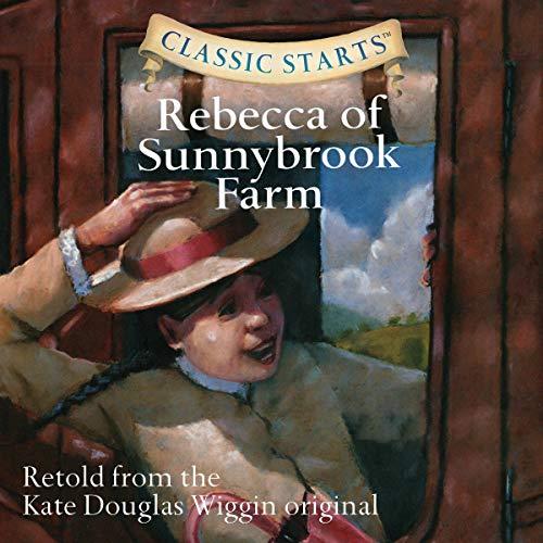 Classic Starts: Rebecca of Sunnybrook Farm Titelbild