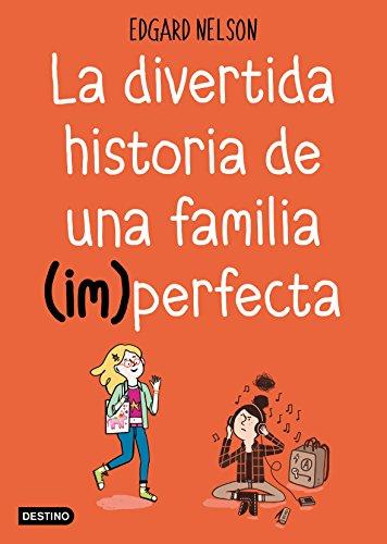 La divertida historia de una familia (im)perfecta (Otros títulos La Isla del Tiempo) eBook: Nelson, Edgar, Muñoz García, Teresa: Amazon.es: Tienda Kindle
