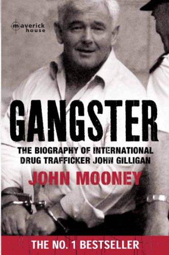 Gangster: The biography of international drug trafficker John Gilligan (English Edition)
