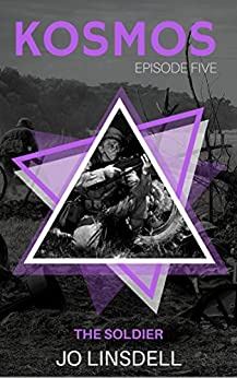 The Soldier (KOSMOS Book 5) (English Edition) por [Jo Linsdell]