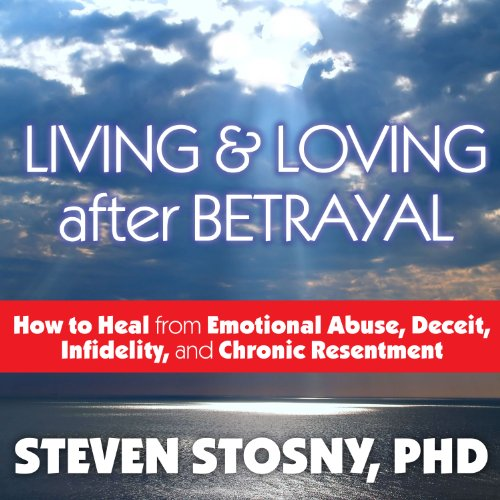 Living and Loving After Betrayal audiobook cover art