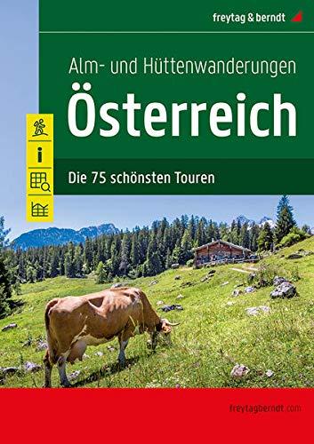 Alm- und Hüttenwanderungen Österreich: Die 75 schönsten Touren (freytag & berndt Wander-Rad-Freizeitkarten)
