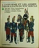 L'uniforme et les armes des soldats du XIXe siècle - France, Grande-Bretagne, Allemagne, Autriche, Russie. L'infanterie, la cavalerie, le génie et l'artillerie.