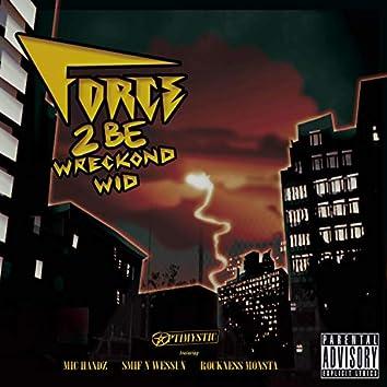 Force 2 B Wreckond Wid (feat. Mic Handz, Smif-N-Wessun & Rockness Monsta)
