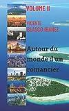 Autour du monde d'un romancier - VOLUME II: Les histoires choquantes, surprenantes et inoubliables de ce romancier continuent. A travers ses voyages à travers le monde.