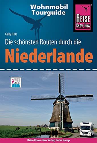 Reise Know-How Wohnmobil-Tourguide Niederlande: Die schönsten Routen