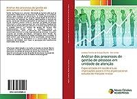 Análise dos processos de gestão de pessoas em unidade de atenção: Especializada em saúde e suas implicações para o clima organizacional: estudos de métodos mistos