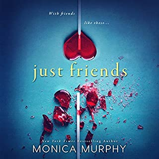 Just Friends     Friends              By:                                                                                                                                 Monica Murphy                               Narrated by:                                                                                                                                 Emma Woodbine                      Length: 9 hrs and 51 mins     1 rating     Overall 5.0