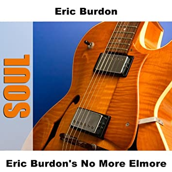 Eric Burdon's No More Elmore