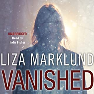 Vanished                   By:                                                                                                                                 Liza Marklund                               Narrated by:                                                                                                                                 India Fisher                      Length: 11 hrs and 27 mins     21 ratings     Overall 3.8