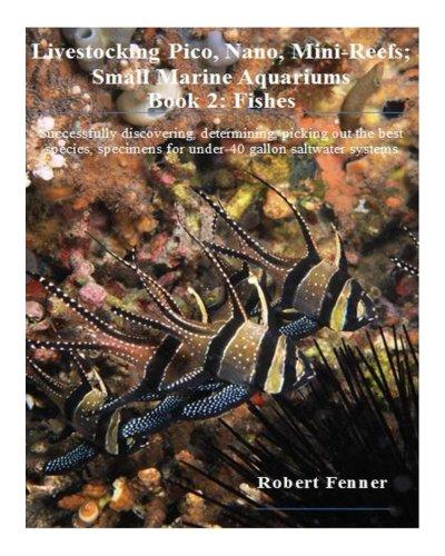 Livestocking Pico, Nano, Mini-Reefs; Small Marine Aquariums (Small Marine Systems Book 2) (English Edition)