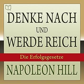 Denke nach und werde reich     Die 13 Erfolgsgesetze              Autor:                                                                                                                                 Napoleon Hill                               Sprecher:                                                                                                                                 Peter Rehberg                      Spieldauer: 10 Std. und 22 Min.     1.470 Bewertungen     Gesamt 4,3