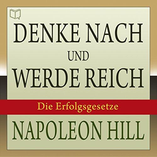 Denke nach und werde reich     Die 13 Erfolgsgesetze              Autor:                                                                                                                                 Napoleon Hill                               Sprecher:                                                                                                                                 Peter Rehberg                      Spieldauer: 10 Std. und 22 Min.     1.528 Bewertungen     Gesamt 4,3