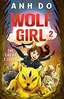 The Great Escape: Wolf Girl 2 by [Anh Do, Jeremy Ley]