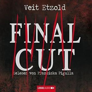 Final Cut                   Autor:                                                                                                                                 Veit Etzold                               Sprecher:                                                                                                                                 Franziska Pigulla                      Spieldauer: 7 Std. und 29 Min.     189 Bewertungen     Gesamt 4,2