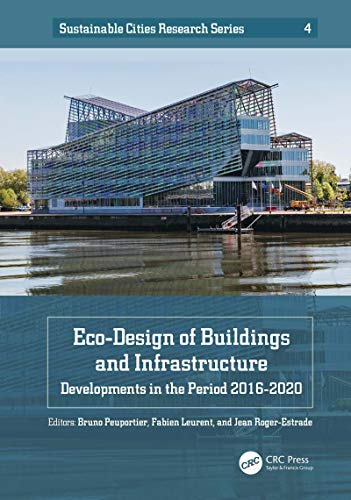 Eco-Design of Buildings and Infrastructure: Developments in the Period 2016–2020 (Sustainable Cities Research Series Book 4) (English Edition)