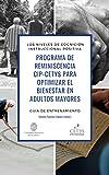 Los niveles de cognición instruccional positiva: Programa de reminiscencia CIP-CETYS para optimizar el bienestar en adultos mayores (Guía de entrenamiento)